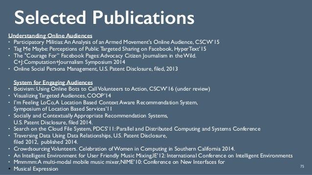 Selected Publications 75 Understanding Online Audiences • Participatory Militias:An Analysis of an Armed Movement's Online...