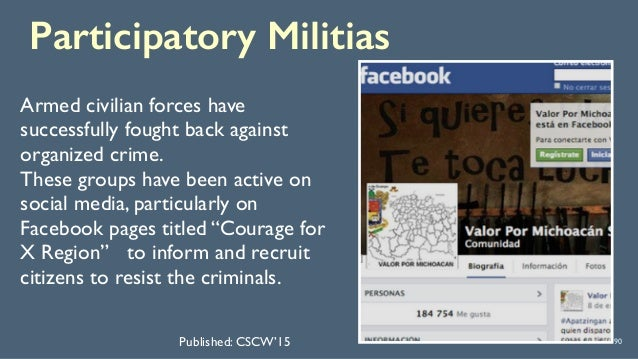 Participatory Militias 90 Armed civilian forces have successfully fought back against organized crime. These groups have ...