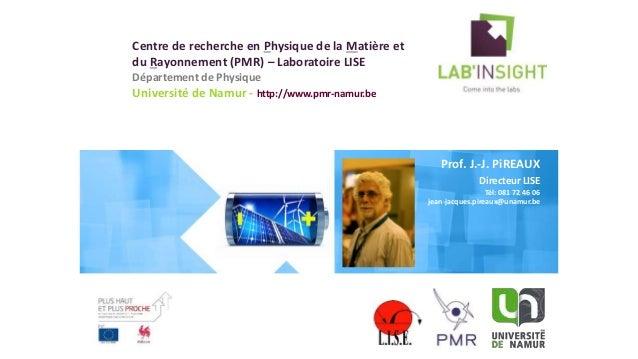 Centre de recherche en Physique de la Matière et du Rayonnement (PMR) – Laboratoire LISE Département de Physique Universit...