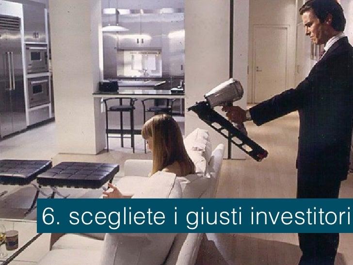 6. scegliete i giusti investitori