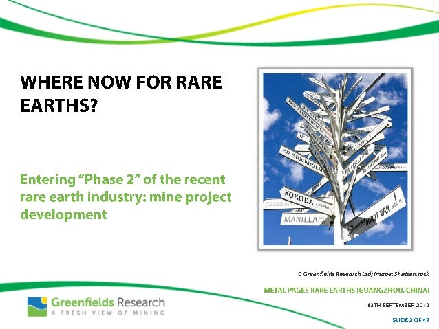 Unanswered Questions About Rare Earth Mine Projects - Sept 2012 - Greenfields Research Slide 3