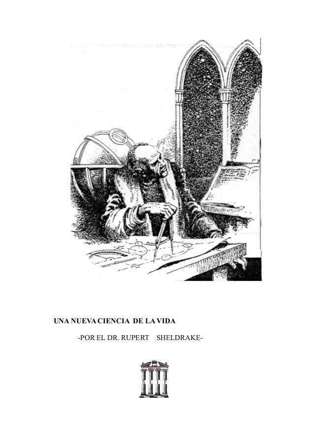 UNA NUEVA CIENCIA DE LA VIDA -POR EL DR. RUPERT SHELDRAKE-