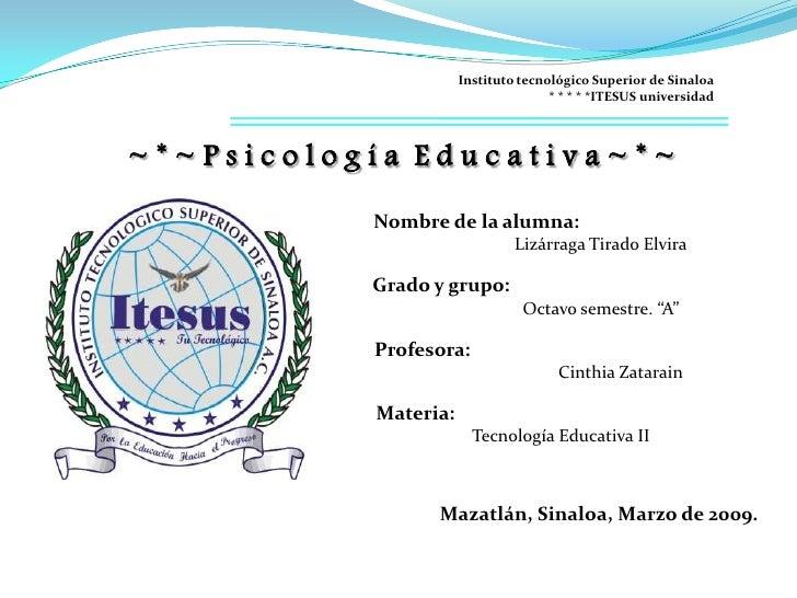 Instituto tecnológico Superior de Sinaloa                                      * * * * *ITESUS universidad    ~*~Psicologí...