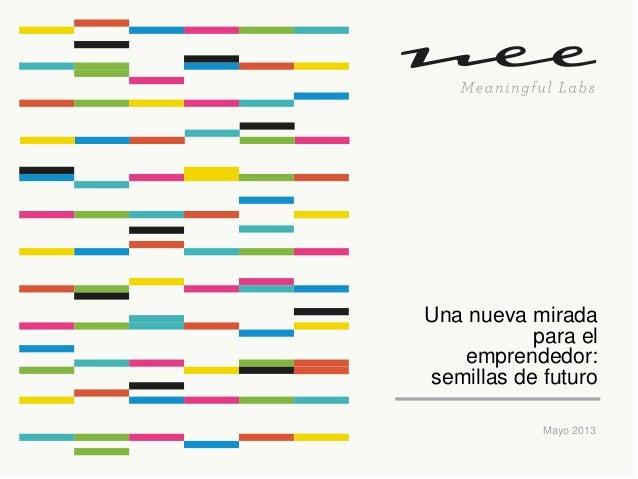 Una nueva miradapara elemprendedor:semillas de futuroMayo 2013