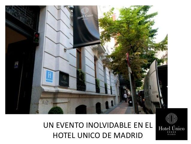 Álbum de fotografías  UN EVENTO INOLVIDABLE EN EL  HOTEL UNICO DE MADRID