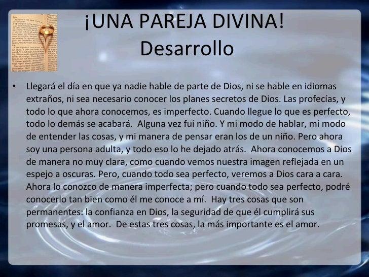 ¡UNA PAREJA DIVINA!  Desarrollo <ul><li>Llegará el día en que ya nadie hable de parte de Dios, ni se hable en idiomas extr...
