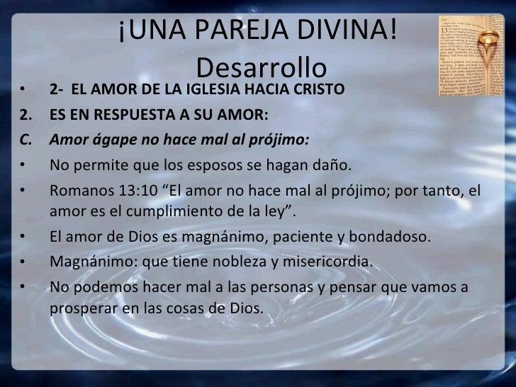 ¡UNA PAREJA DIVINA!  Desarrollo <ul><li>2-  EL AMOR DE LA IGLESIA HACIA CRISTO </li></ul><ul><li>ES EN RESPUESTA A SU AMOR...
