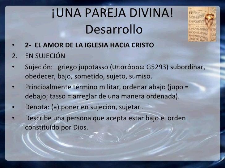 ¡UNA PAREJA DIVINA!  Desarrollo <ul><li>2-  EL AMOR DE LA IGLESIA HACIA CRISTO </li></ul><ul><li>2. EN SUJECIÓN </li></ul>...