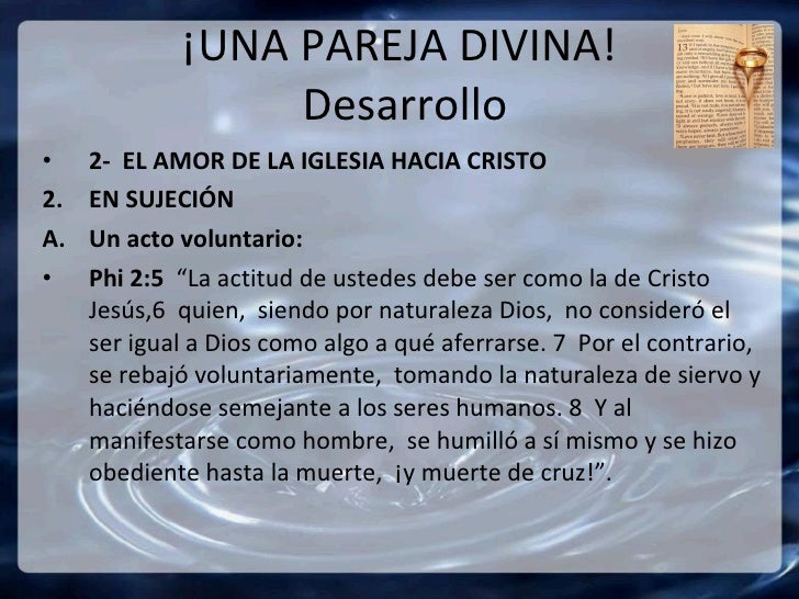 ¡UNA PAREJA DIVINA!  Desarrollo <ul><li>2-  EL AMOR DE LA IGLESIA HACIA CRISTO </li></ul><ul><li>EN SUJECIÓN </li></ul><ul...