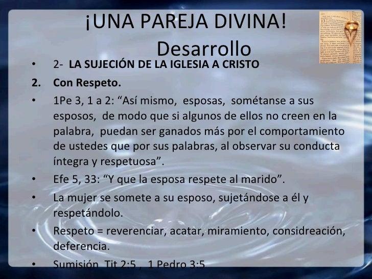 ¡UNA PAREJA DIVINA!   Desarrollo <ul><li>2-  LA SUJECIÓN DE LA IGLESIA A CRISTO </li></ul><ul><li>Con Respeto.  </li></ul>...