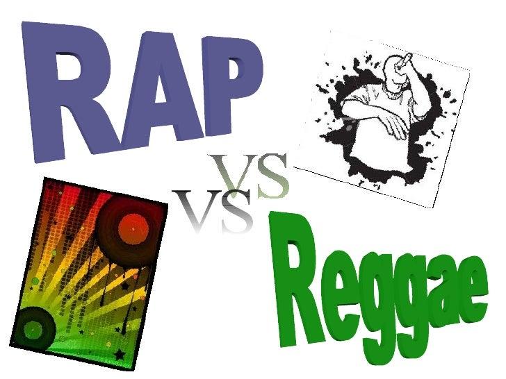RAP                    REGGAE- Mezcla de recitado y poesía -     Género        musical  rítmica que aparece en Estados des...