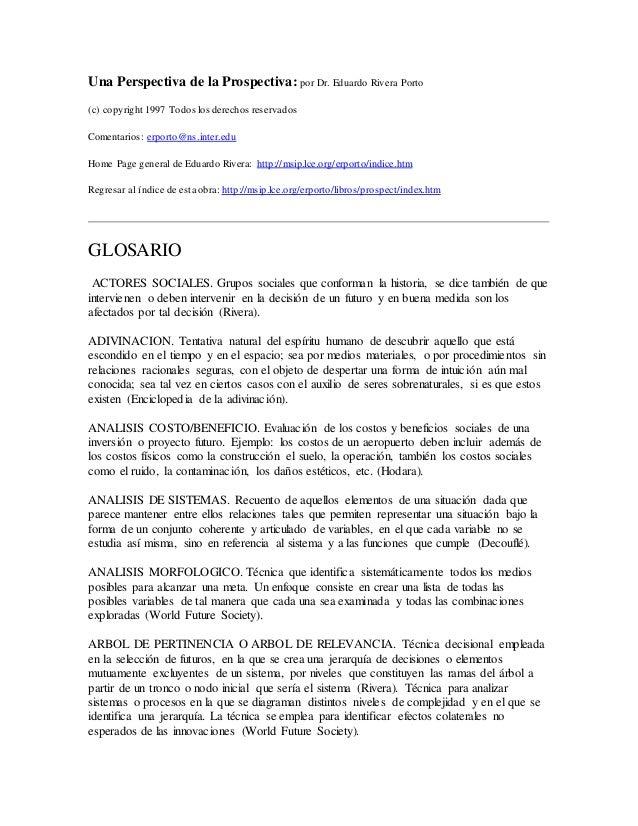 Una Perspectiva de la Prospectiva: por Dr. Eduardo Rivera Porto (c) copyright 1997 Todos los derechos reservados Comentari...