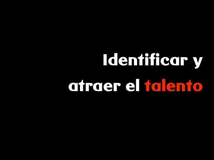 Identificar y atraer el talento