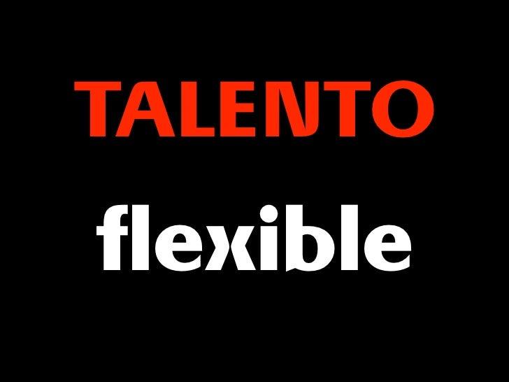 TALENTO flexible