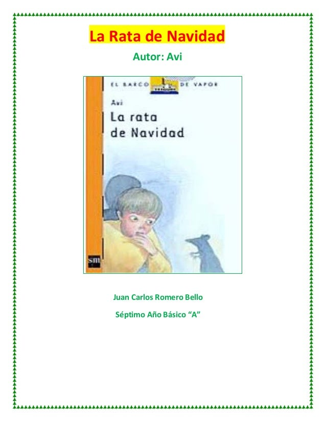 """La Rata de Navidad Autor: Avi Juan Carlos Romero Bello Séptimo Año Básico """"A"""""""