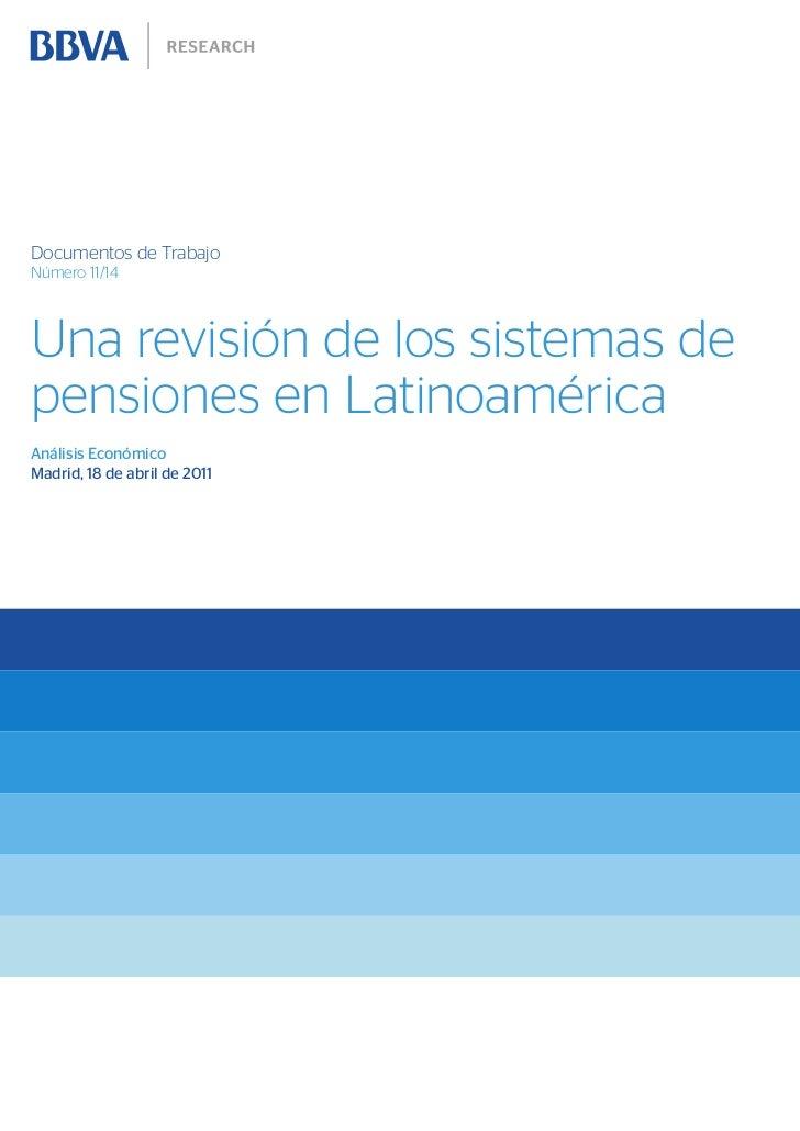 Documentos de TrabajoNúmero 11/14Una revisión de los sistemas depensiones en LatinoaméricaAnálisis EconómicoMadrid, 18 de ...