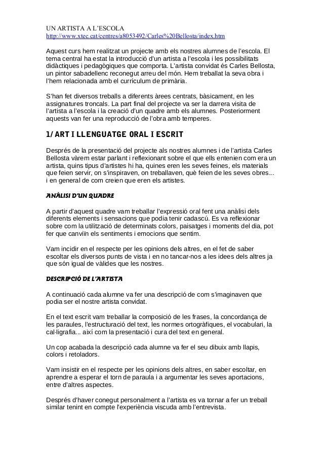 UN ARTISTA A L'ESCOLAhttp://www.xtec.cat/centres/a8053492/Carles%20Bellosta/index.htmAquest curs hem realitzat un projecte...