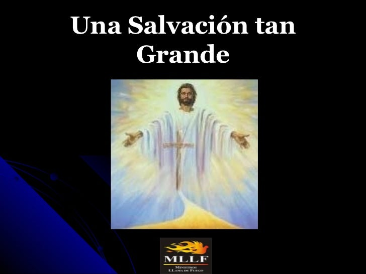 Una Salvación tan     Grande