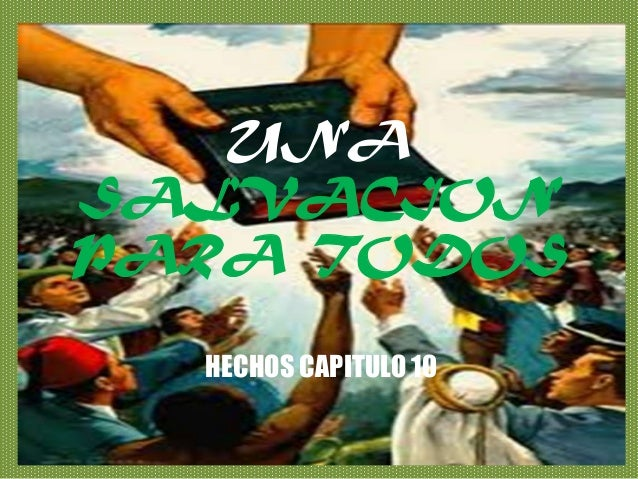 UNASALVACIONPARA TODOSHECHOS CAPITULO 10