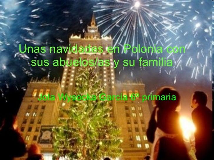 Unas navidades en Polonia con sus abuelos/as y su familia   Jola Wysocka García 6º primaria