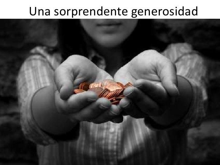 Una Sorprendente Generosidad