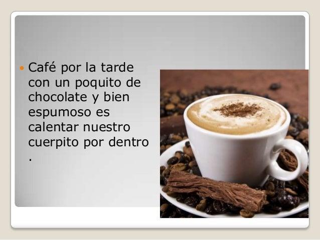 El Cafe Para La Tarde