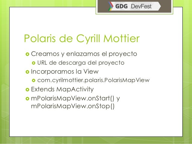 Polaris de Cyrill Mottier Creamos    y enlazamos el proyecto    URL de descarga del proyecto Incorporamos    la View  ...