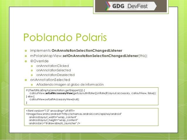 Poblando Polaris   implements OnAnnotationSelectionChangedListener   mPolarisMapView.setOnAnnotationSelectionChangedList...