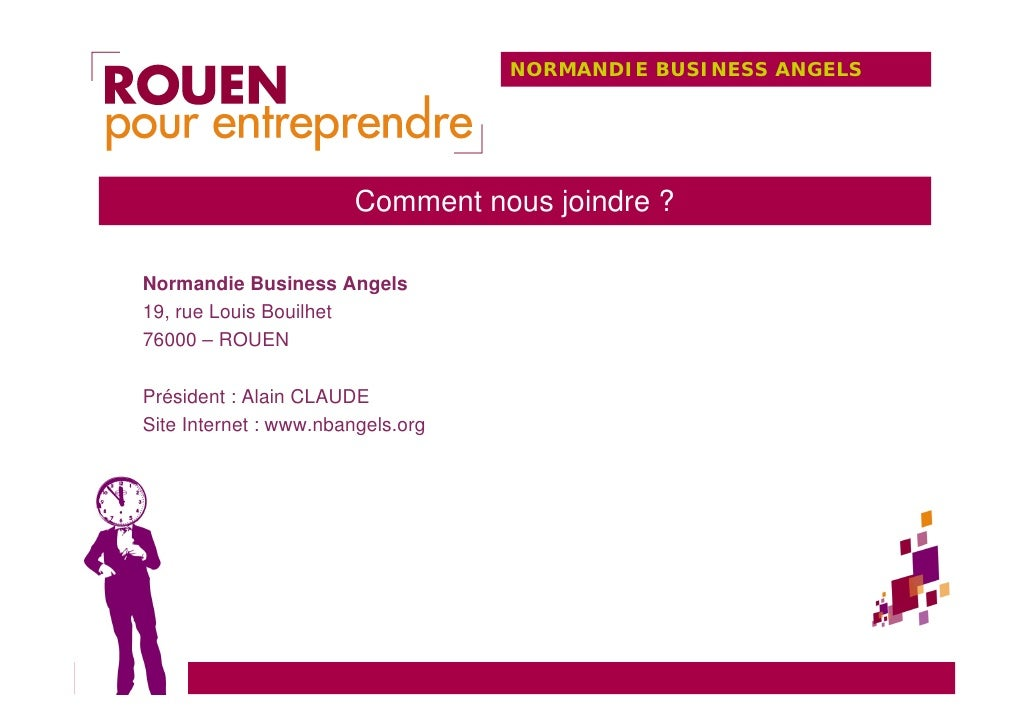 NORMANDIE BUSINESS ANGELS                            Comment nous joindre ?  Normandie Business Angels 19, rue Louis Bouil...