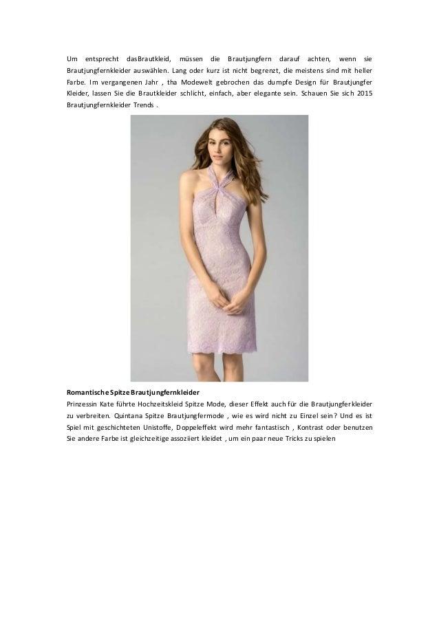 Um entsprecht dasBrautkleid, müssen die Brautjungfern darauf achten, wenn sie Brautjungfernkleider auswählen. Lang oder ku...
