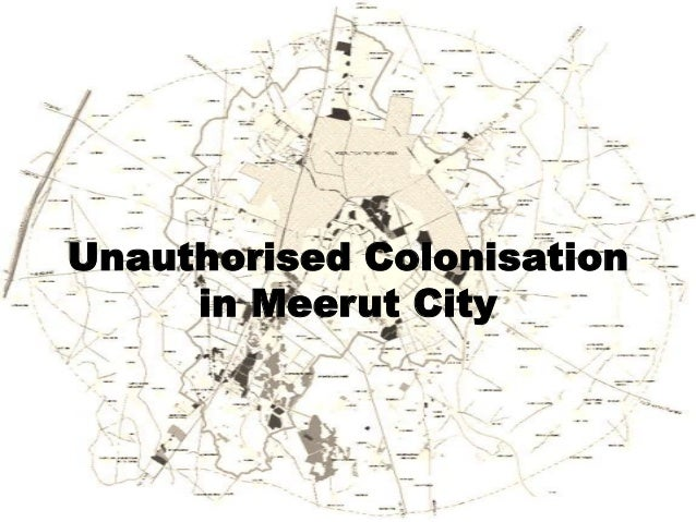 Unauthorised Colonisation     in Meerut City