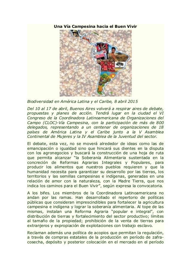 Una Vía Campesina hacia el Buen Vivir Biodiversidad en América Latina y el Caribe, 8 abril 2015 Del 10 al 17 de abril, Bue...