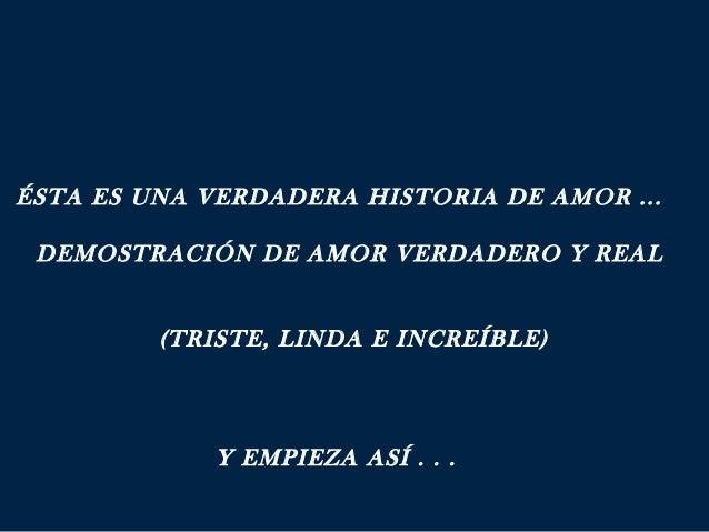 ÉSTA ES UNA VERDADERA HISTORIA DE AMOR ...  DEMOSTRACIÓN DE AMOR VERDADERO Y REAL  (TRISTE, LINDA E INCREÍBLE) ...
