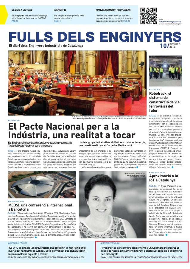 El Pacte Nacional per a la Indústria, una realitat a tocar PÀG.06 // Els propers mesos veu- rem fructificar una de les acci...