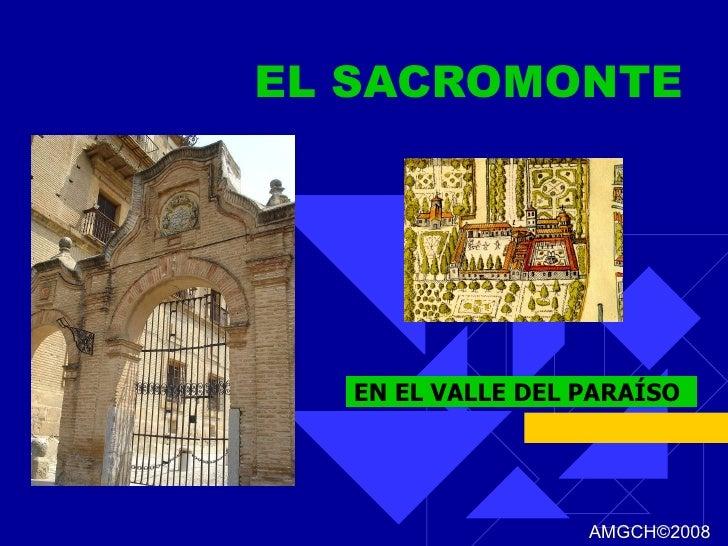 EL SACROMONTE EN EL VALLE DEL PARAÍSO AMGCH ©2008