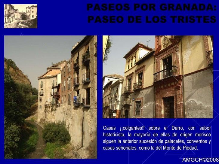 PASEOS POR GRANADA: PASEO DE LOS TRISTES Casas ¡¡colgantes!! sobre el Darro, con sabor historicista, la mayoría de ellas d...