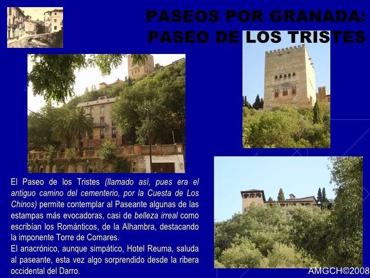PASEOS POR GRANADA: PASEO DE LOS TRISTES El Paseo de los Tristes  (llamado así, pues era el antiguo camino del cementerio,...