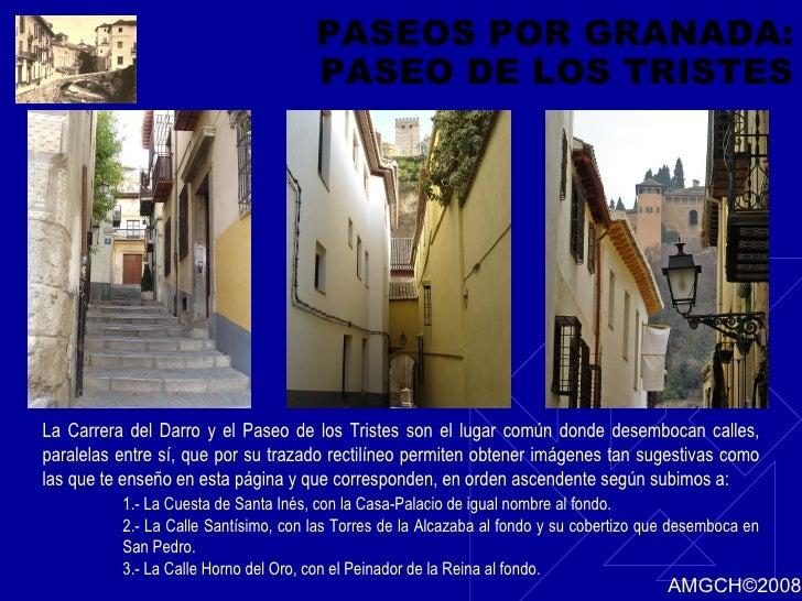 PASEOS POR GRANADA: PASEO DE LOS TRISTES La Carrera del Darro y el Paseo de los Tristes son el lugar común donde desemboca...