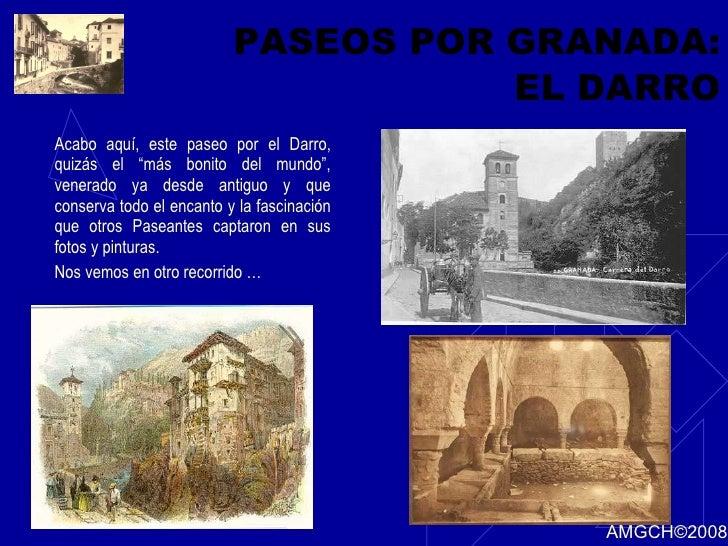 """PASEOS POR GRANADA: EL DARRO <ul><li>Acabo aquí, este paseo por el Darro, quizás el """"más bonito del mundo"""", venerado ya de..."""