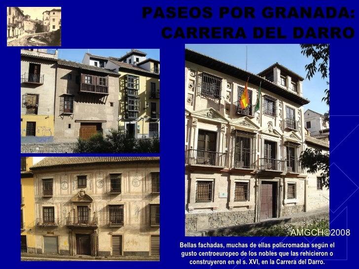 PASEOS POR GRANADA: CARRERA DEL DARRO Bellas fachadas, muchas de ellas policromadas según el gusto centroeuropeo de los no...