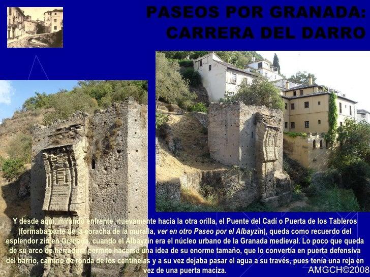 PASEOS POR GRANADA: CARRERA DEL DARRO Y desde aquí, mirando enfrente, nuevamente hacia la otra orilla, el Puente del Cadí ...