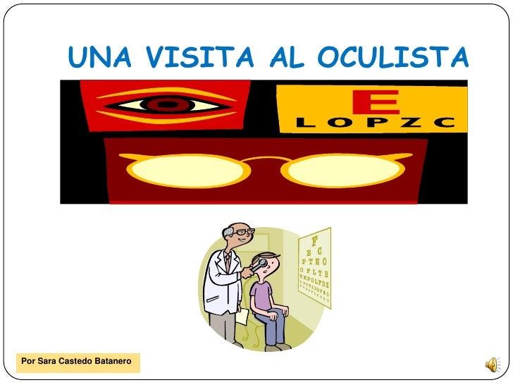 UNA VISITA AL OCULISTA     Por Sara Castedo Batanero