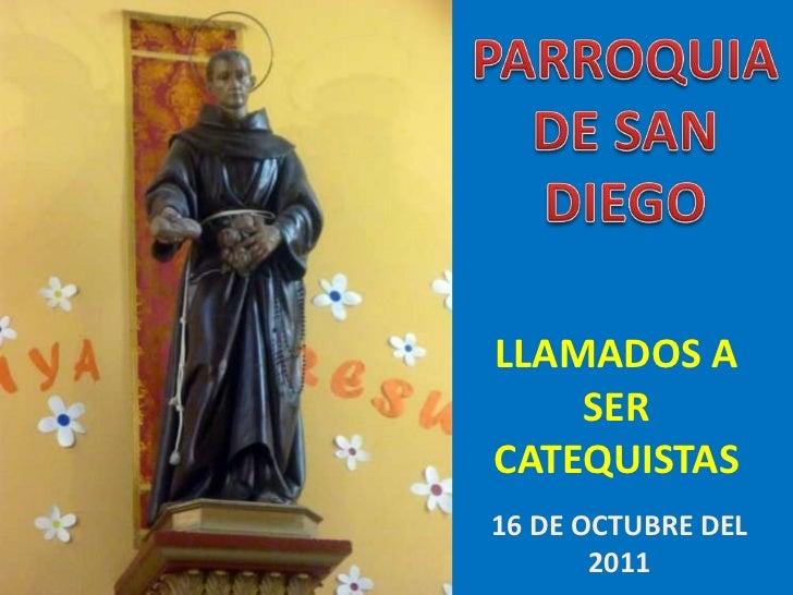 LLAMADOS A    SERCATEQUISTAS16 DE OCTUBRE DEL       2011
