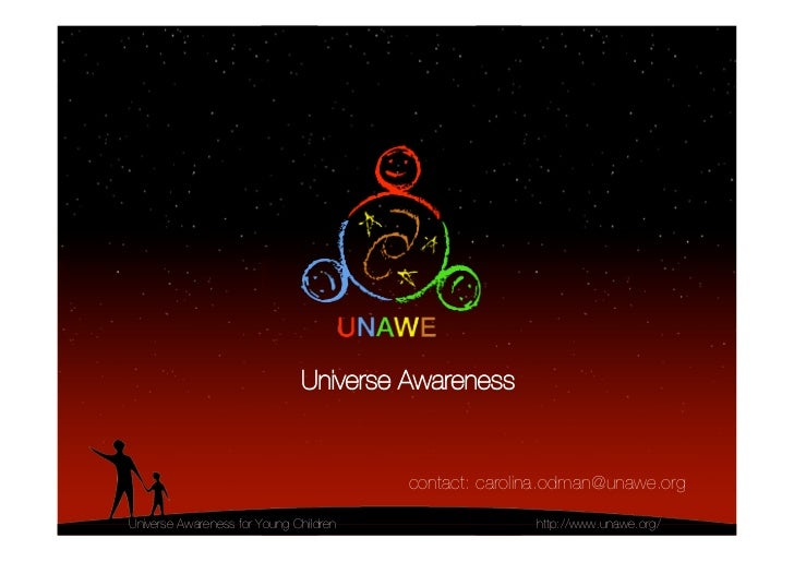 Universe Awareness                                        contact: carolina.odman@unawe.orgUniverse Awareness for Young Ch...