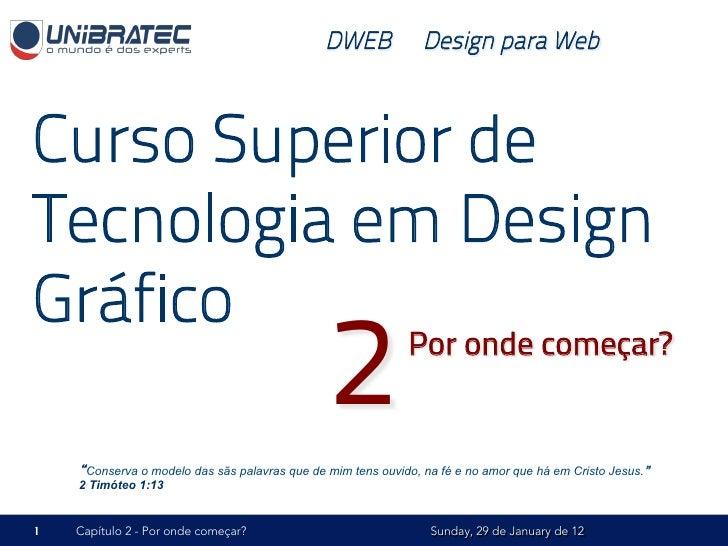 DWEB – Design para WebCurso Superior deTecnologia em DesignGráfico                                                2       ...