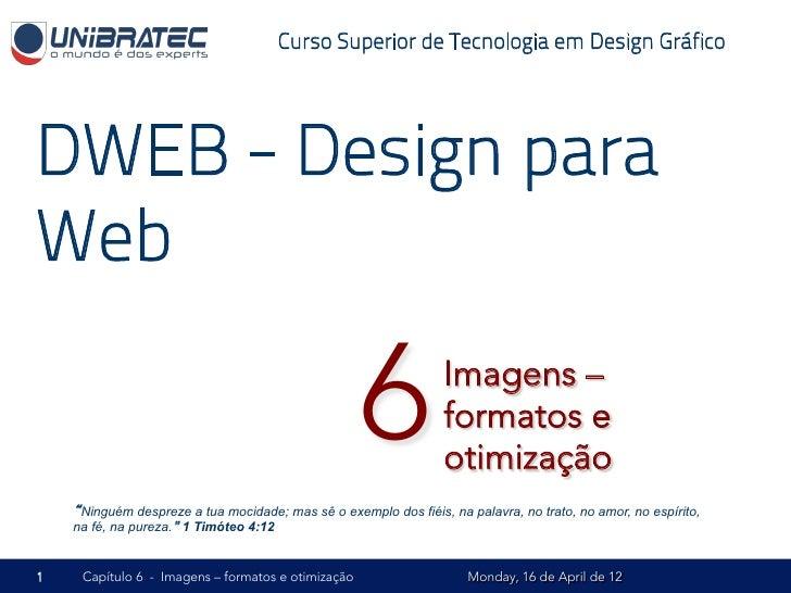 Curso Superior de Tecnologia em Design GráficoDWEB - Design paraWeb                                                    6  ...