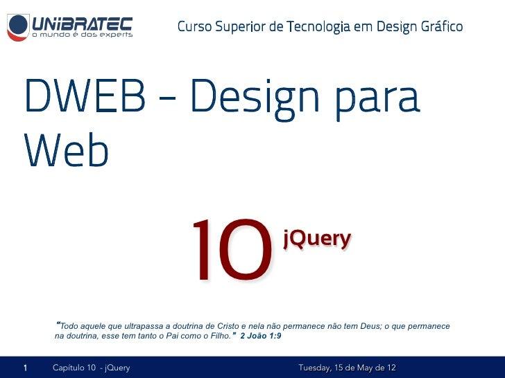 Curso Superior de Tecnologia em Design GráficoDWEB - Design paraWeb                                       10              ...