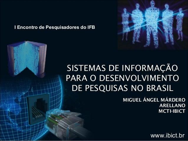 I Encontro de Pesquisadores do IFB                     SISTEMAS DE INFORMAÇÃO                     PARA O DESENVOLVIMENTO  ...