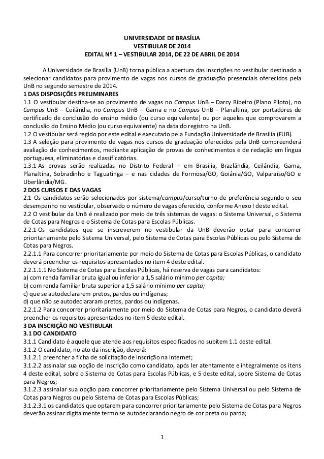 1 UNIVERSIDADE DE BRASÍLIA VESTIBULAR DE 2014 EDITAL Nº 1 – VESTIBULAR 2014, DE 22 DE ABRIL DE 2014 A Universidade de Bras...