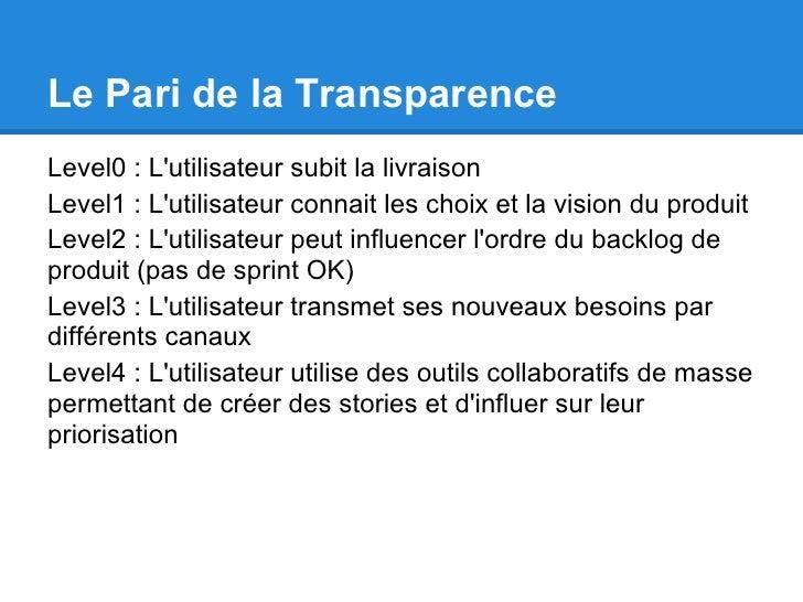 Le Pari de la TransparenceLevel0 : Lutilisateur subit la livraisonLevel1 : Lutilisateur connait les choix et la vision du ...